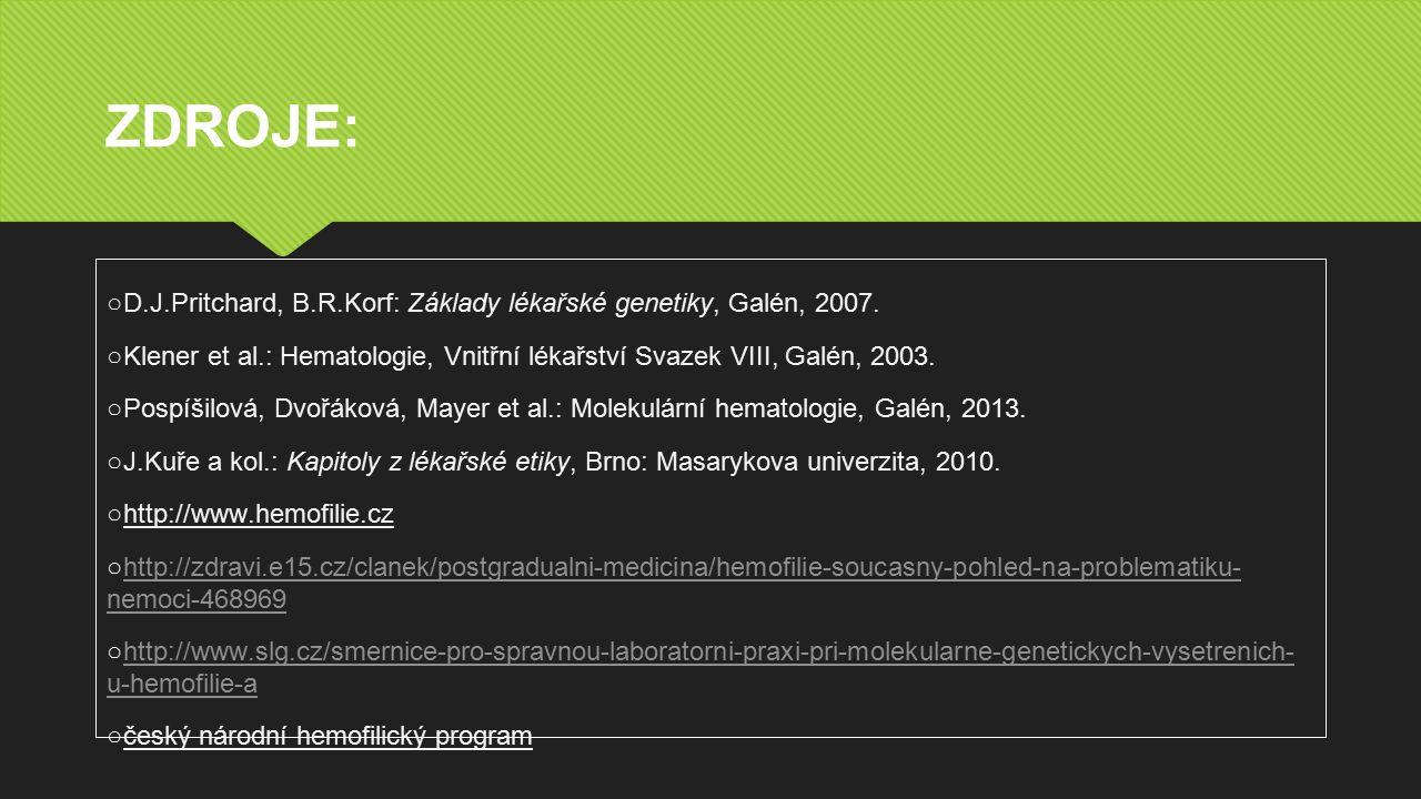 ZDROJE: ○D.J.Pritchard, B.R.Korf: Základy lékařské genetiky, Galén, 2007.