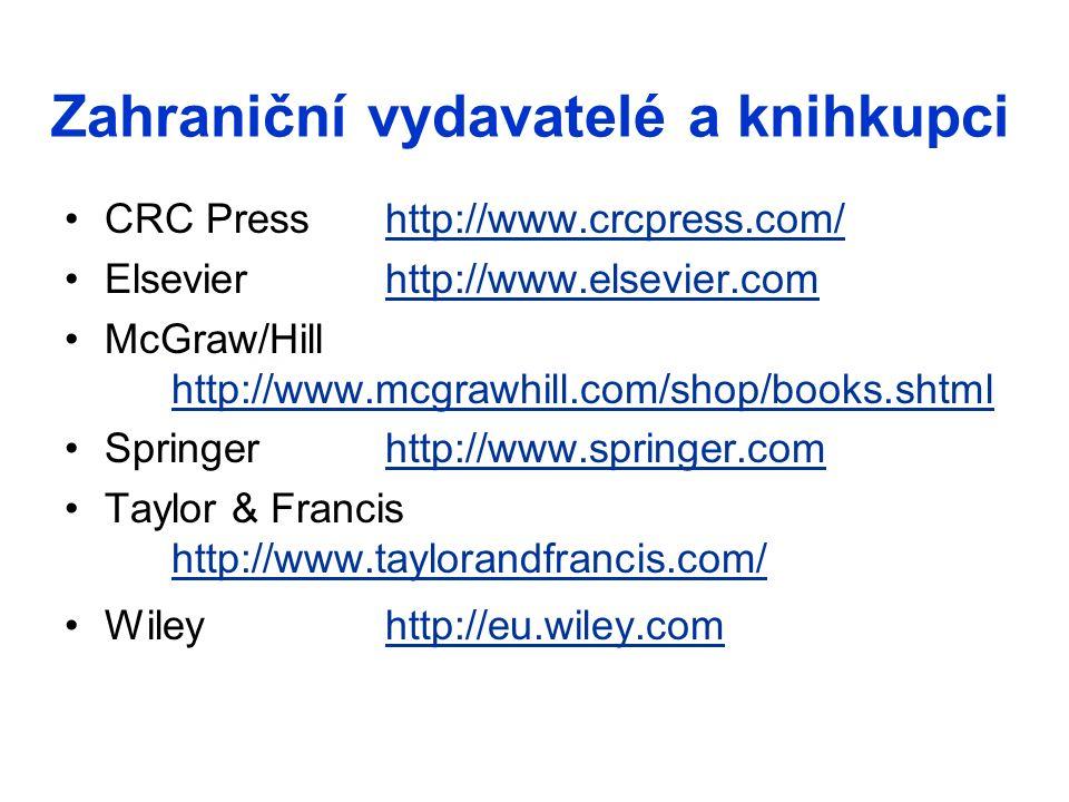 Zahraniční vydavatelé a knihkupci CRC Presshttp://www.crcpress.com/http://www.crcpress.com/ Elsevierhttp://www.elsevier.comhttp://www.elsevier.com McG