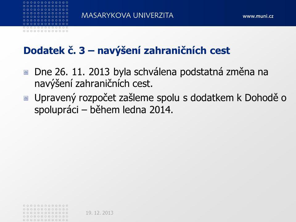 Dodatek č. 3 – navýšení zahraničních cest Dne 26.