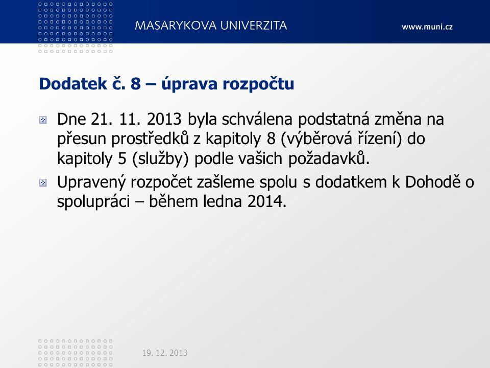 Dodatek č. 8 – úprava rozpočtu Dne 21. 11.