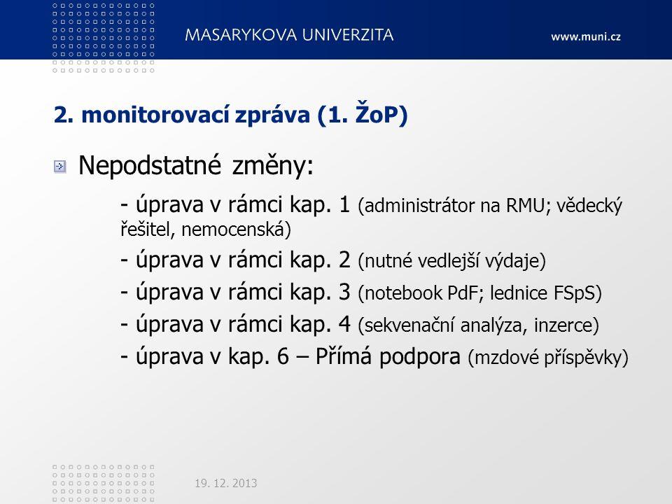 2. monitorovací zpráva (1. ŽoP) Nepodstatné změny: - úprava v rámci kap.