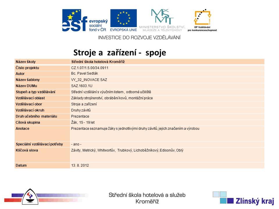 Název školyStřední škola hotelová Kroměříž Číslo projektuCZ.1.07/1.5.00/34.0911 Autor Bc.