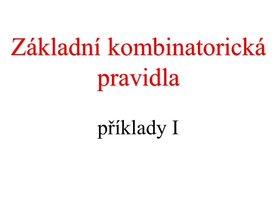 Základní kombinatorická pravidla příklady I