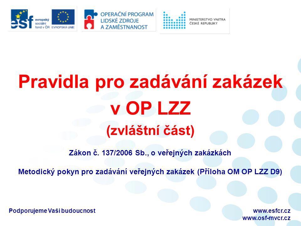 Pravidla pro zadávání zakázek v OP LZZ (zvláštní část) Zákon č.