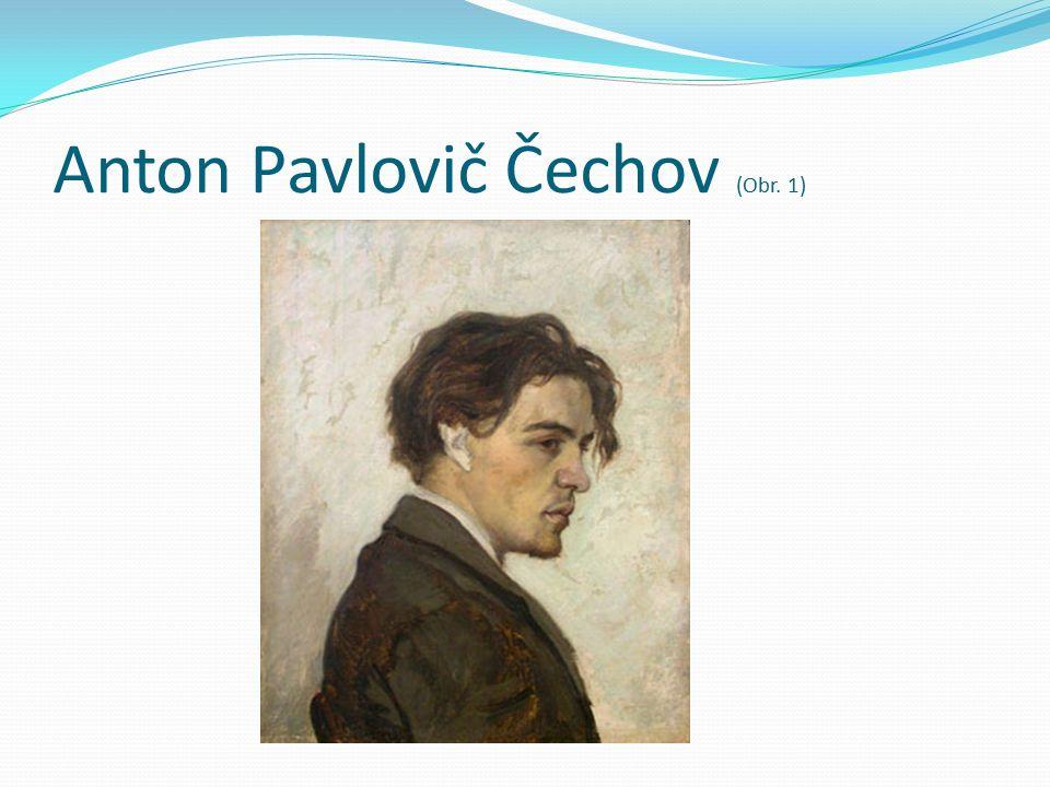 Anton Pavlovič Čechov (Obr. 1)