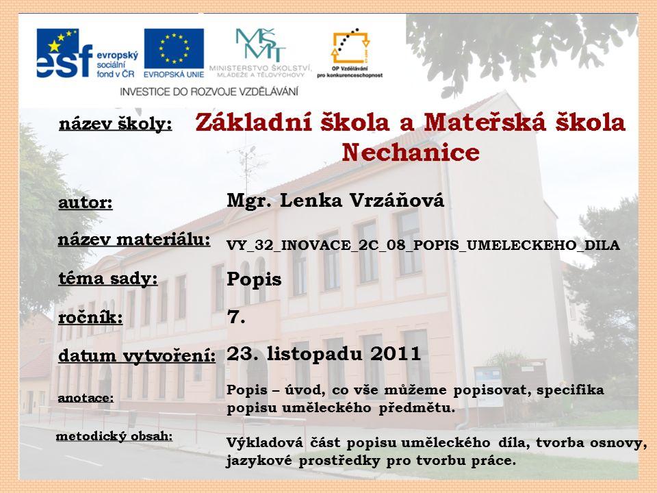 Mgr. Lenka Vrzáňová VY_32_INOVACE_2C_08_POPIS_UMELECKEHO_DILA Popis 7.