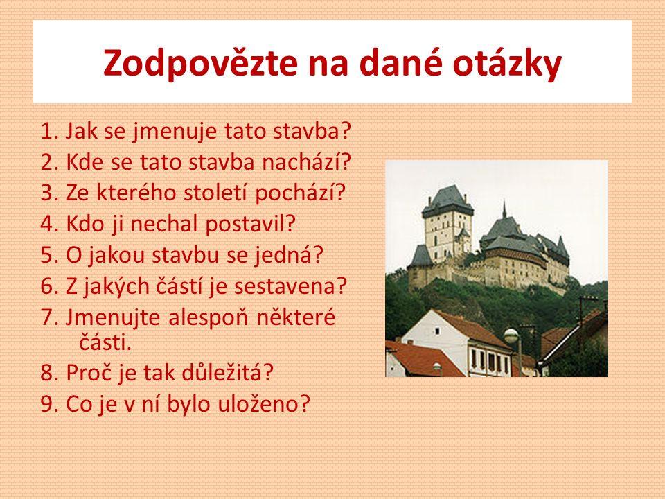 Zodpovězte na dané otázky 1. Jak se jmenuje tato stavba.