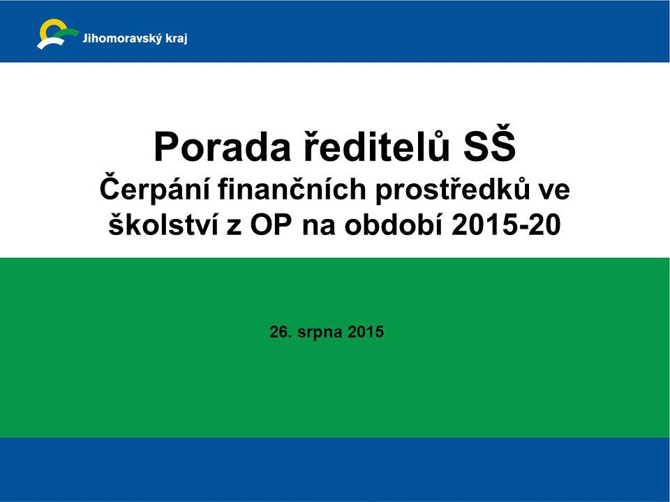 Porada ředitelů SŠ Čerpání finančních prostředků ve školství z OP na období 2015-20 26. srpna 2015