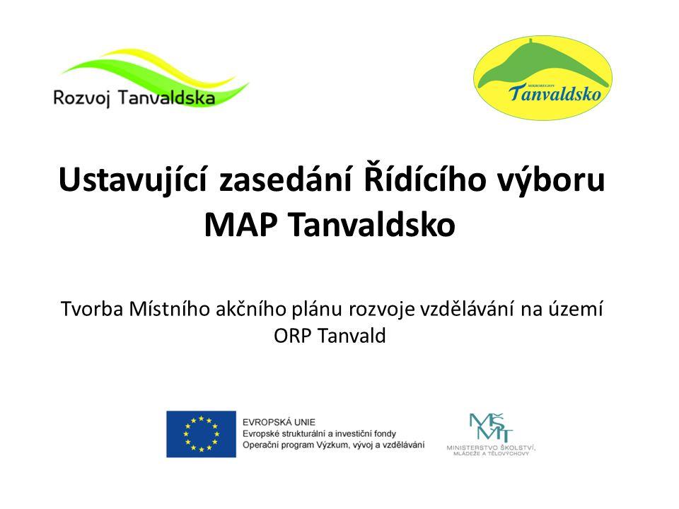 Ustavující zasedání Řídícího výboru MAP Tanvaldsko Tvorba Místního akčního plánu rozvoje vzdělávání na území ORP Tanvald