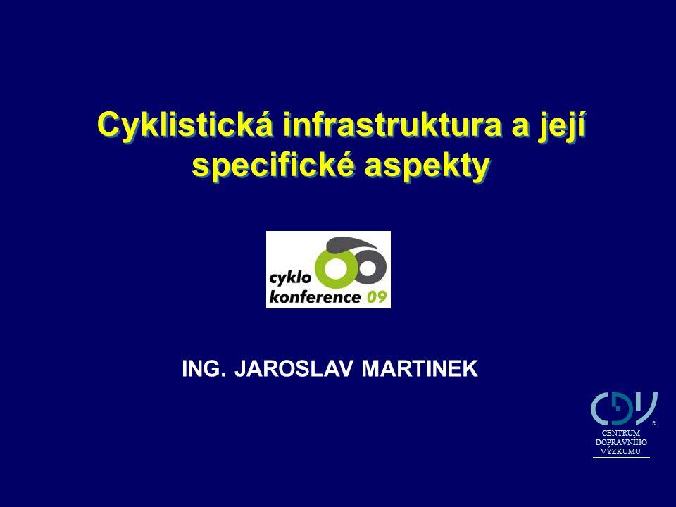 Cyklistická infrastruktura a její specifické aspekty ING.