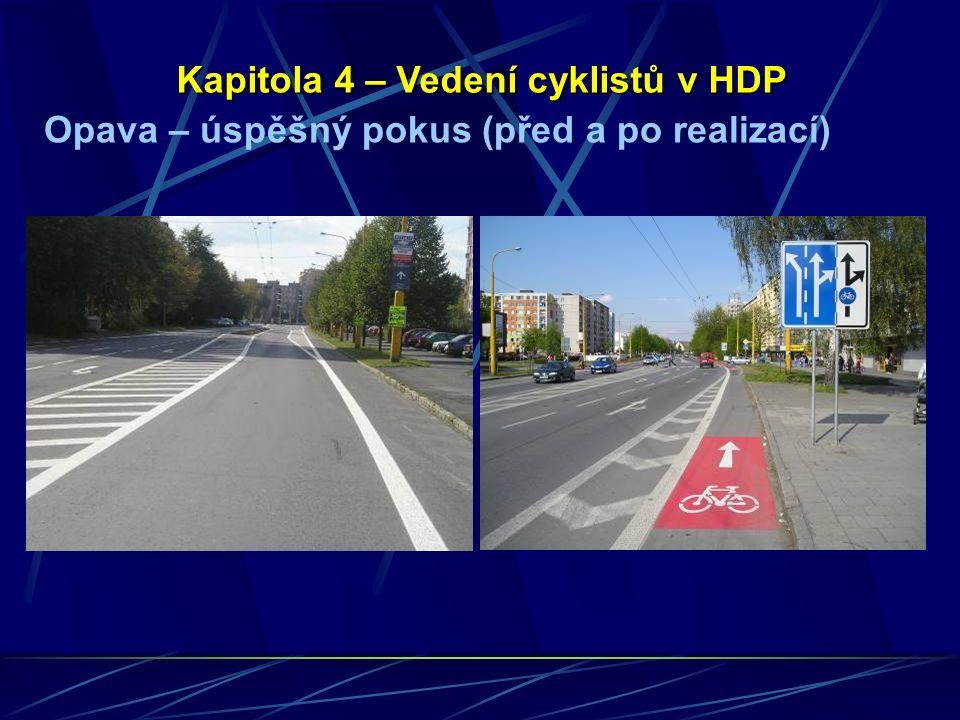 Opava – úspěšný pokus (před a po realizací) Kapitola 4 – Vedení cyklistů v HDP