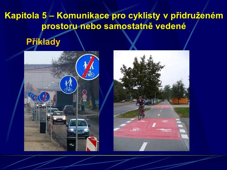 Příklady Kapitola 5 – Komunikace pro cyklisty v přidruženém prostoru nebo samostatně vedené