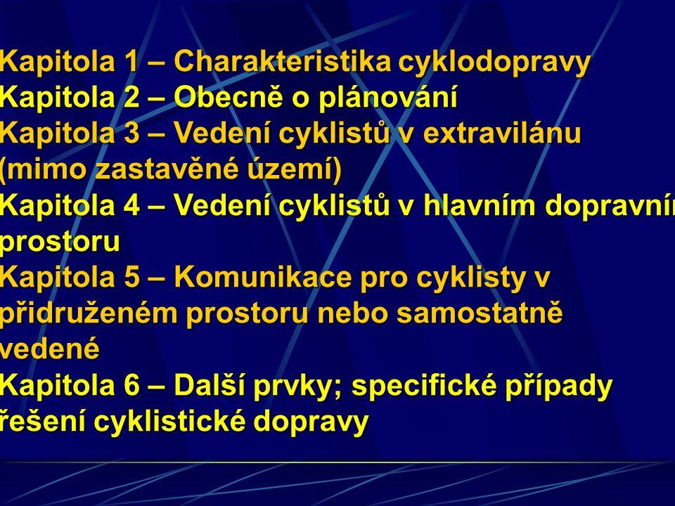 Kapitola 1 – Charakteristika cyklodopravy Kapitola 2 – Obecně o plánování Kapitola 3 – Vedení cyklistů v extravilánu (mimo zastavěné území) Kapitola 4 – Vedení cyklistů v hlavním dopravním prostoru Kapitola 5 – Komunikace pro cyklisty v přidruženém prostoru nebo samostatně vedené Kapitola 6 – Další prvky; specifické případy řešení cyklistické dopravy