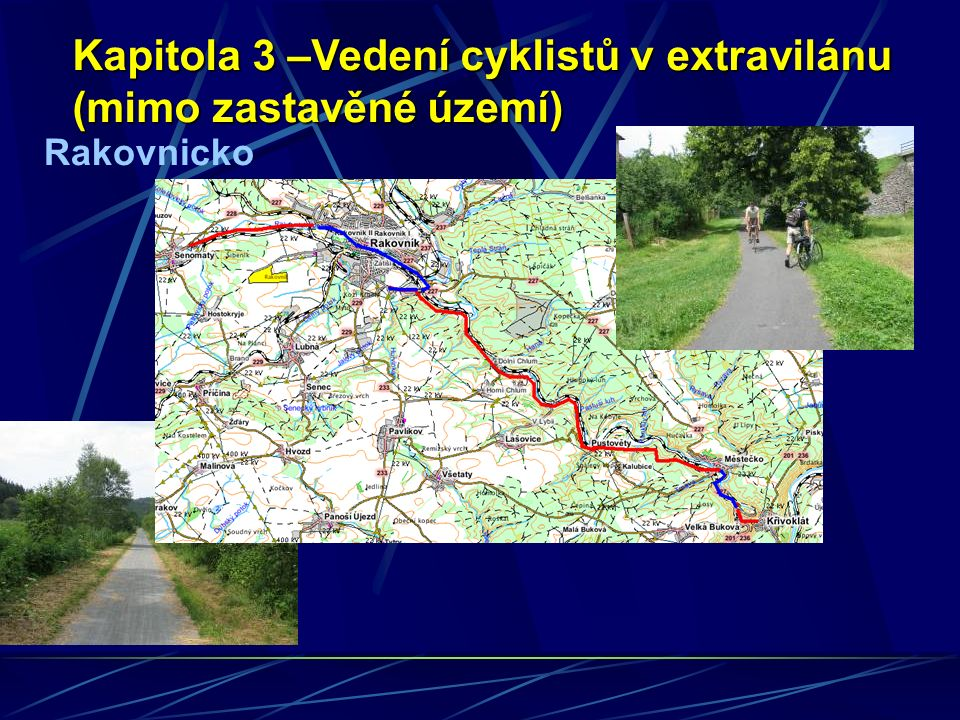 Kapitola 4 – Vedení cyklistů v hlavním dopravním prostoru Základní informace, zásady návrhu Citace z ČSN 736110, kapitoly 10.4.2.