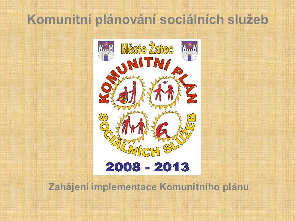 Komunitní plánování sociálních služeb Zahájení implementace Komunitního plánu
