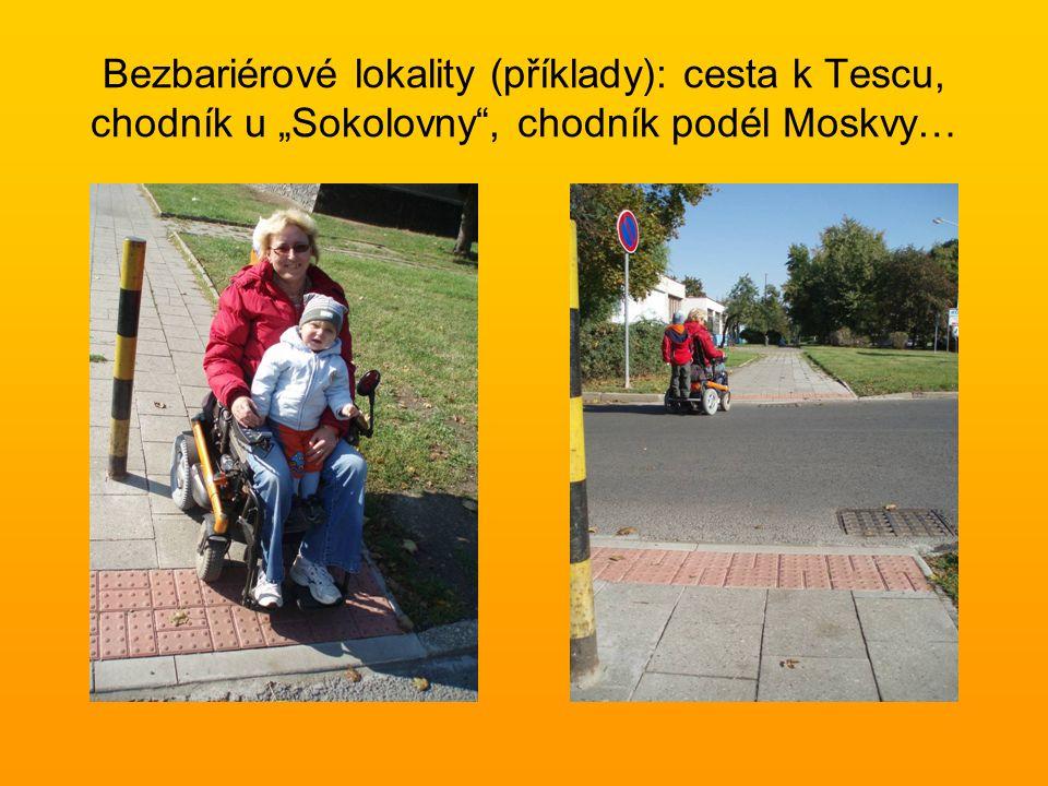 """Bezbariérové lokality (příklady): cesta k Tescu, chodník u """"Sokolovny , chodník podél Moskvy…"""
