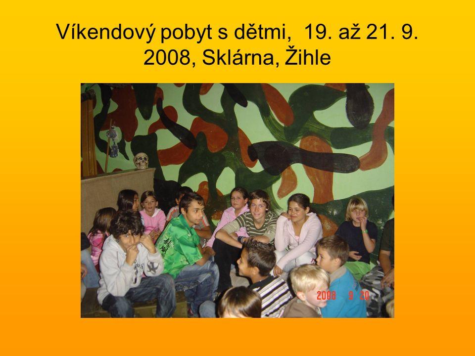 Víkendový pobyt s dětmi, 19. až 21. 9. 2008, Sklárna, Žihle