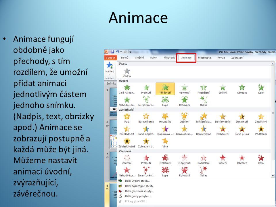 Animace Animace fungují obdobně jako přechody, s tím rozdílem, že umožní přidat animaci jednotlivým částem jednoho snímku.