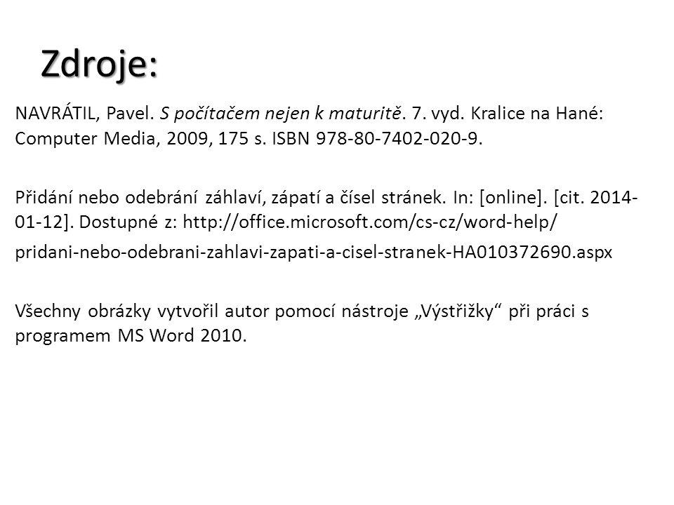 Zdroje: NAVRÁTIL, Pavel. S počítačem nejen k maturitě. 7. vyd. Kralice na Hané: Computer Media, 2009, 175 s. ISBN 978-80-7402-020-9. Přidání nebo odeb