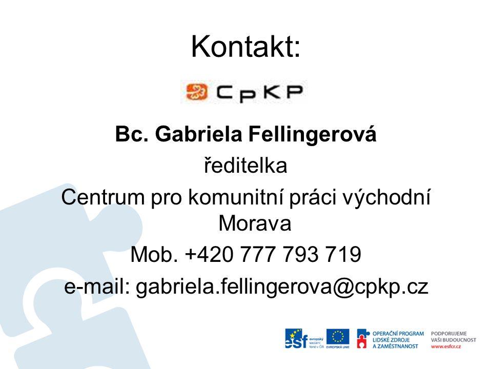 Kontakt: Bc. Gabriela Fellingerová ředitelka Centrum pro komunitní práci východní Morava Mob.
