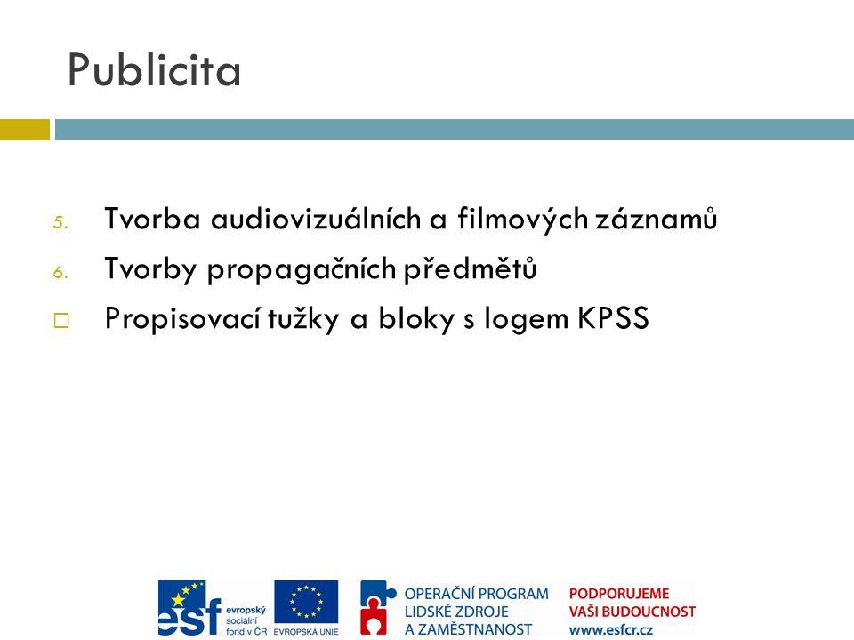 Publicita 5. Tvorba audiovizuálních a filmových záznamů 6.