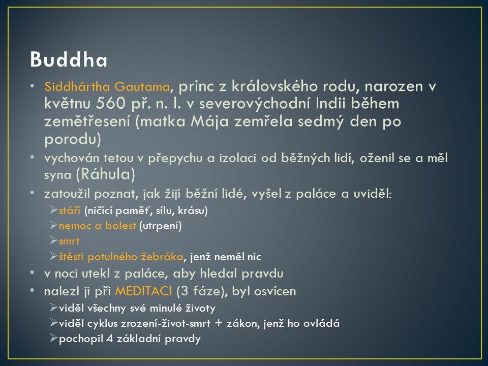 Siddhártha Gautama, princ z královského rodu, narozen v květnu 560 př.