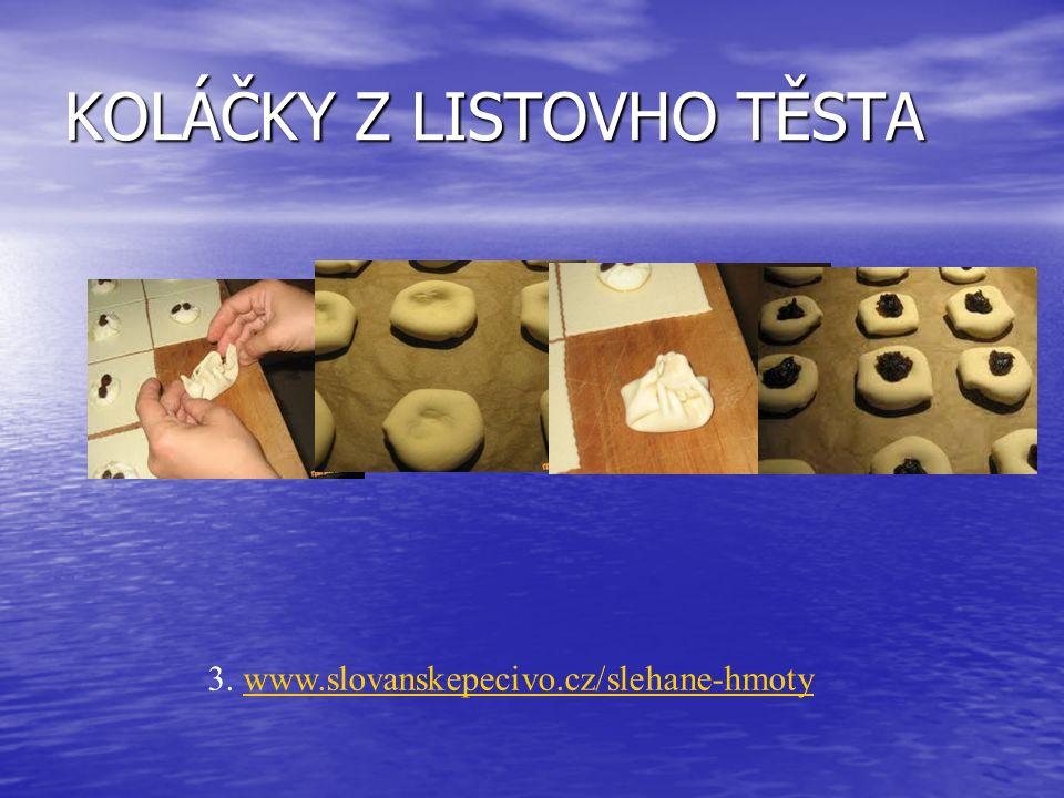 KOLÁČKY Z LISTOVHO TĚSTA 3. www.slovanskepecivo.cz/slehane-hmotywww.slovanskepecivo.cz/slehane-hmoty
