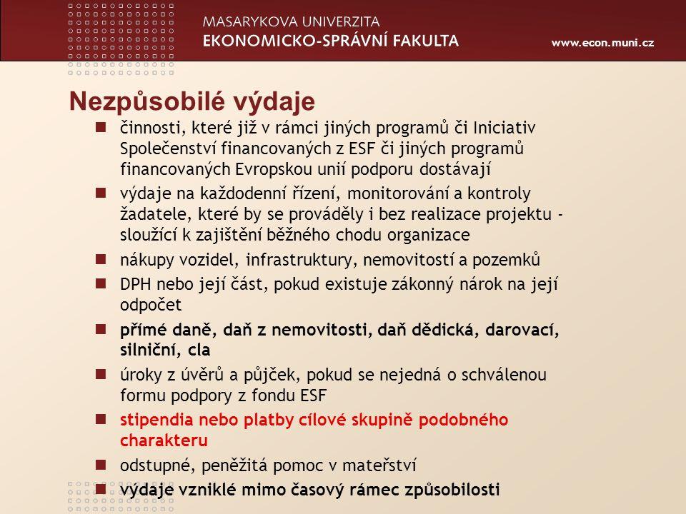 www.econ.muni.cz Nezpůsobilé výdaje činnosti, které již v rámci jiných programů či Iniciativ Společenství financovaných z ESF či jiných programů finan