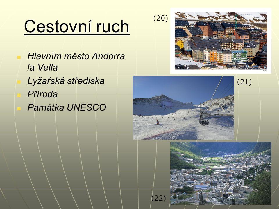 Cestovní ruch Hlavním město Andorra la Vella Lyžařská střediska Příroda Památka UNESCO (20) (21) (22)