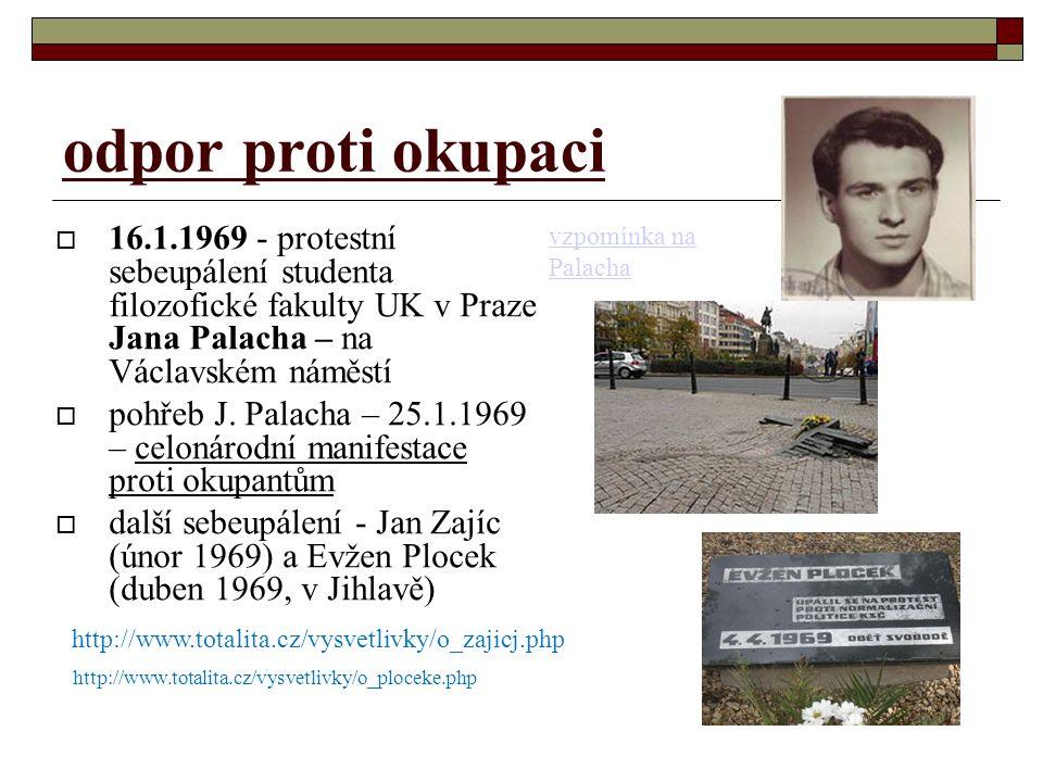 březen 1969 hokejové mistrovství –  českoslovenští reprezentanti 2x porazili mužstvo SSSR  oslavy měly politický podtext – živelné projevy nespokojenosti se sovětskou okupací.