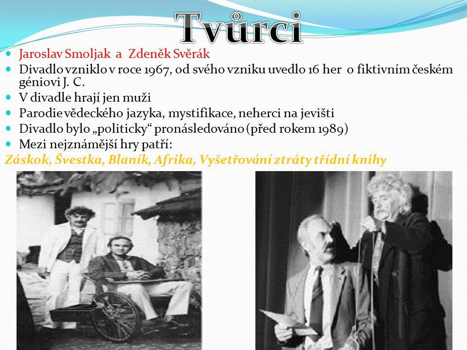 Jaroslav Smoljak a Zdeněk Svěrák Divadlo vzniklo v roce 1967, od svého vzniku uvedlo 16 her o fiktivním českém géniovi J.
