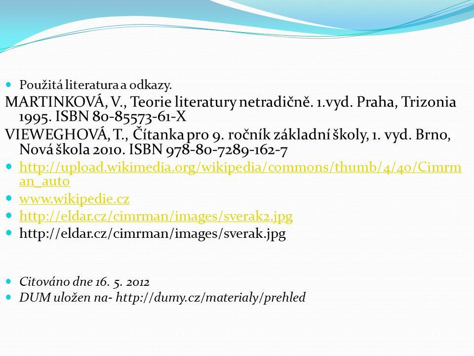 Použitá literatura a odkazy. MARTINKOVÁ, V., Teorie literatury netradičně.