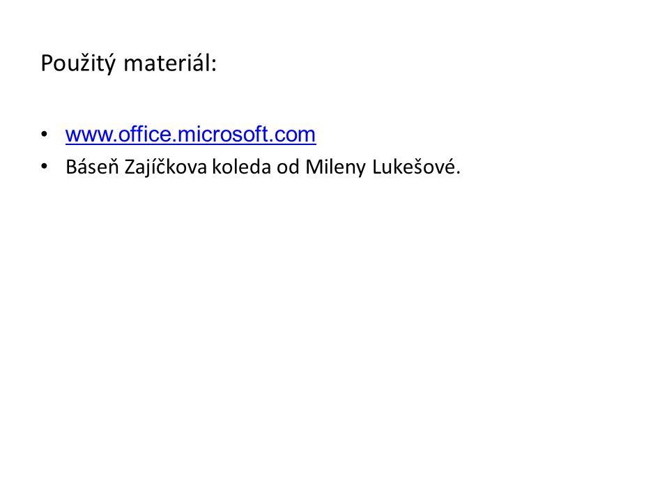 Použitý materiál: www.office.microsoft.com Báseň Zajíčkova koleda od Mileny Lukešové.