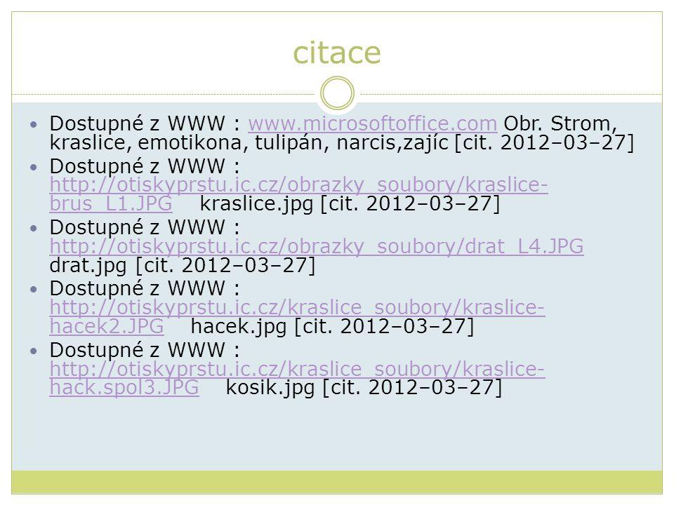 citace Dostupné z WWW : www.microsoftoffice.com Obr. Strom, kraslice, emotikona, tulipán, narcis,zajíc [cit. 2012–03–27]www.microsoftoffice.com Dostup