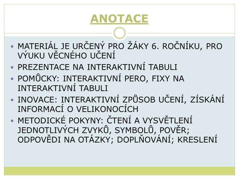 ANOTACE MATERIÁL JE URČENÝ PRO ŽÁKY 6.