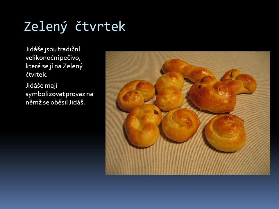 Zelený čtvrtek Jidáše jsou tradiční velikonoční pečivo, které se jí na Zelený čtvrtek. Jidáše mají symbolizovat provaz na němž se oběsil Jidáš.