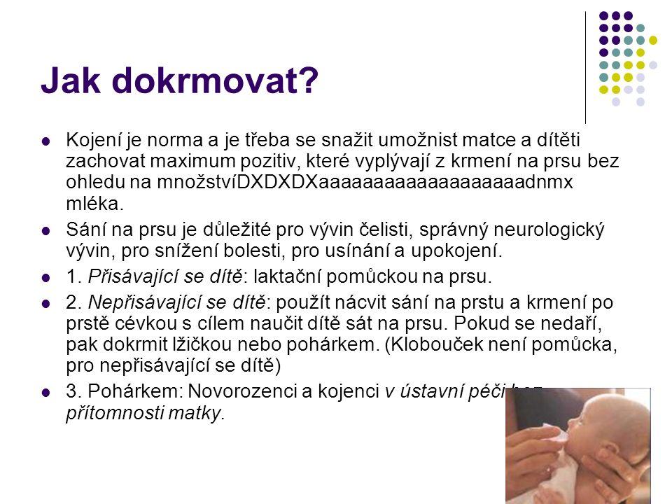 Jak dokrmovat? Kojení je norma a je třeba se snažit umožnist matce a dítěti zachovat maximum pozitiv, které vyplývají z krmení na prsu bez ohledu na m