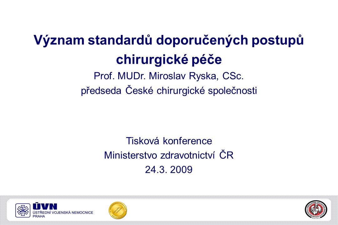 Význam standardů doporučených postupů chirurgické péče Prof.