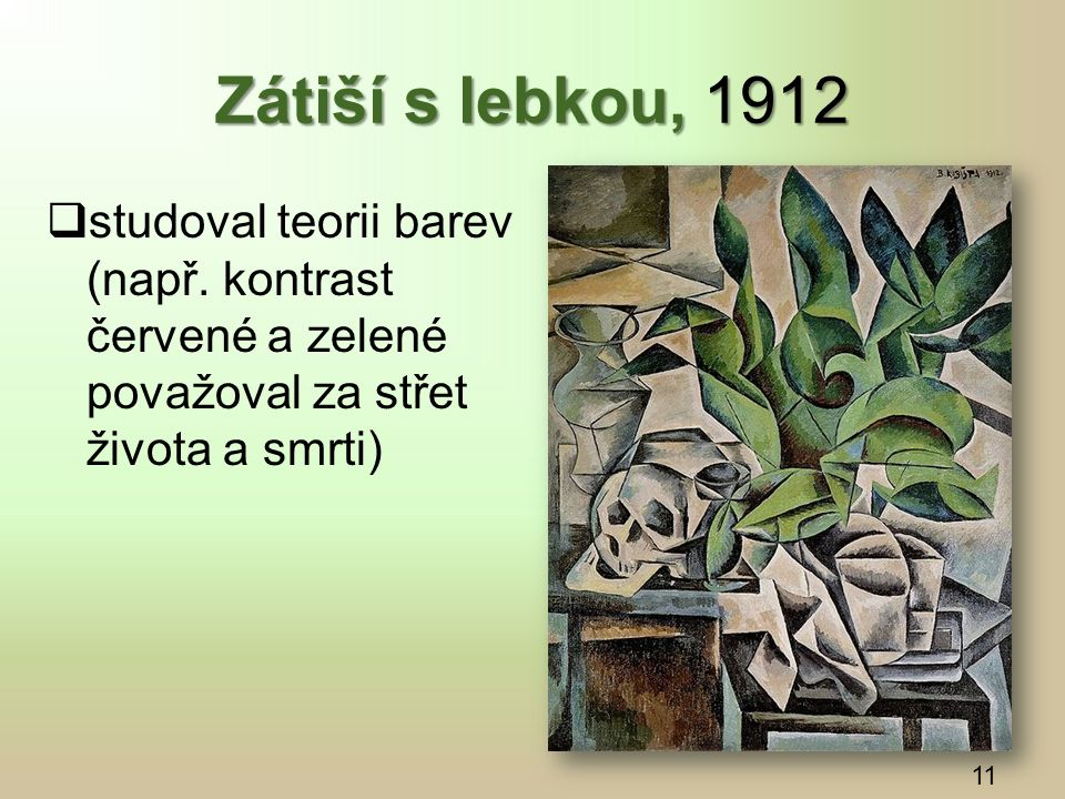 Zátiší s lebkou, 1912  studoval teorii barev (např.
