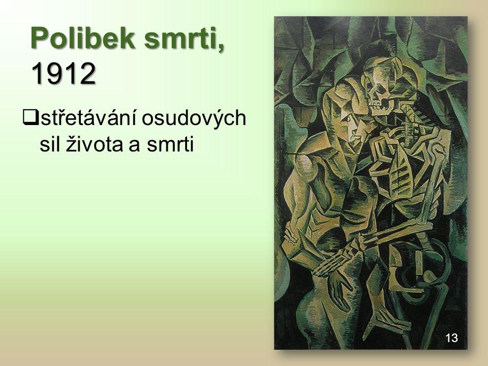 Polibek smrti, 1912  střetávání osudových sil života a smrti 13