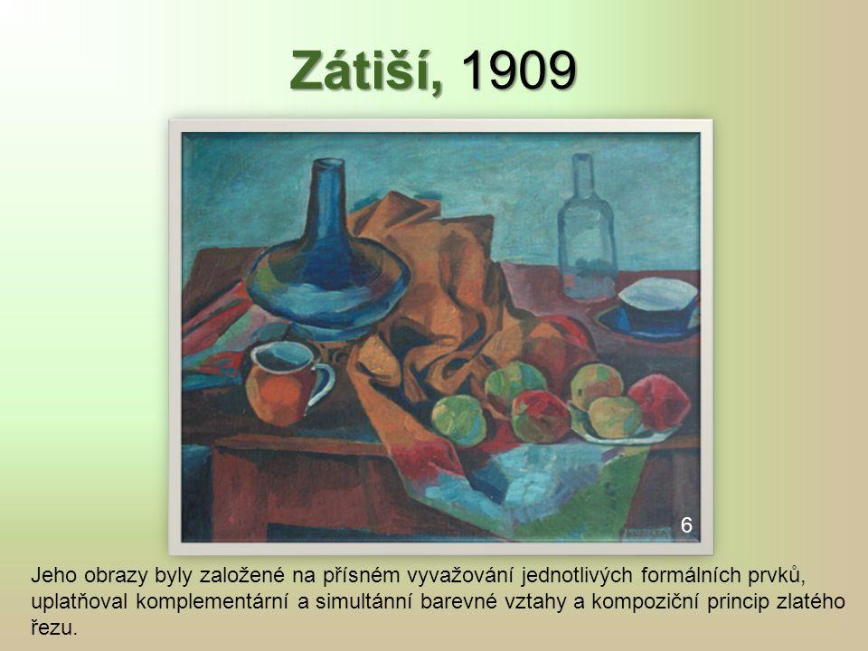 Zátiší, 1909 Jeho obrazy byly založené na přísném vyvažování jednotlivých formálních prvků, uplatňoval komplementární a simultánní barevné vztahy a kompoziční princip zlatého řezu.