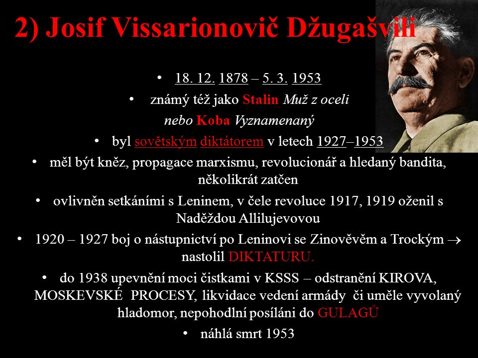 2) Josif Vissarionovič Džugašvili 18. 12. 1878 – 5.