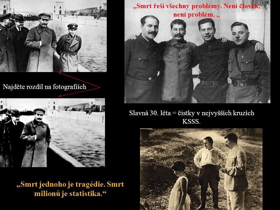 Najděte rozdíl na fotografiích Slavná 30. léta = čistky v nejvyšších kruzích KSSS.