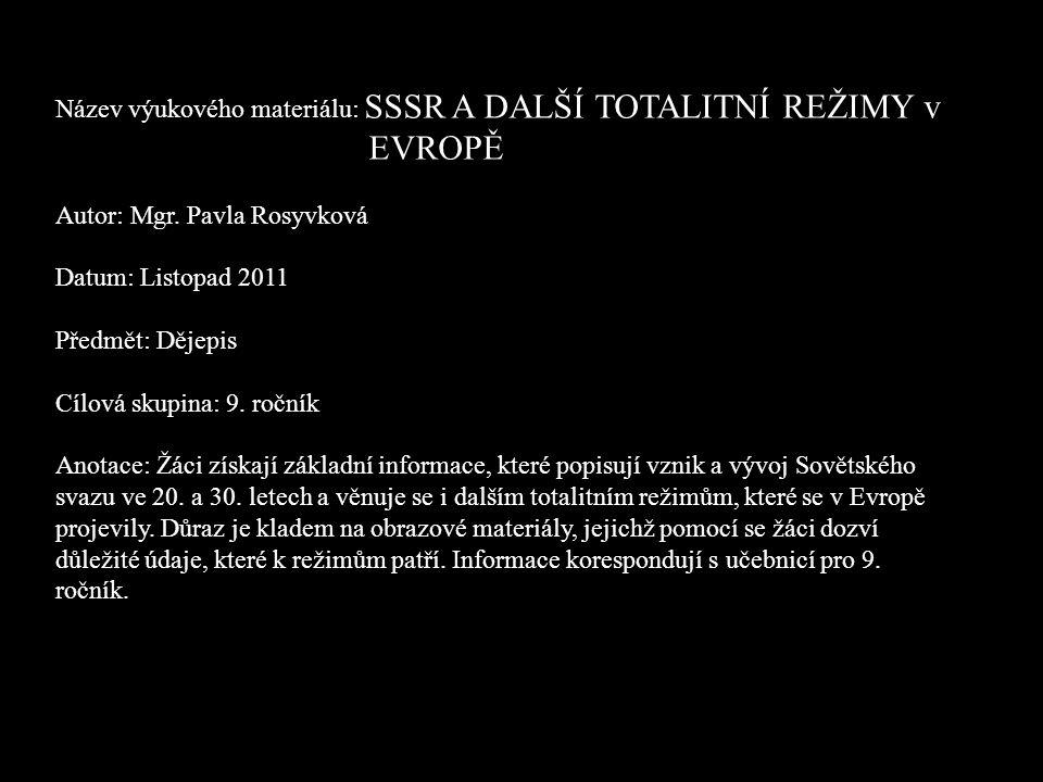 Název výukového materiálu: SSSR A DALŠÍ TOTALITNÍ REŽIMY v EVROPĚ Autor: Mgr.