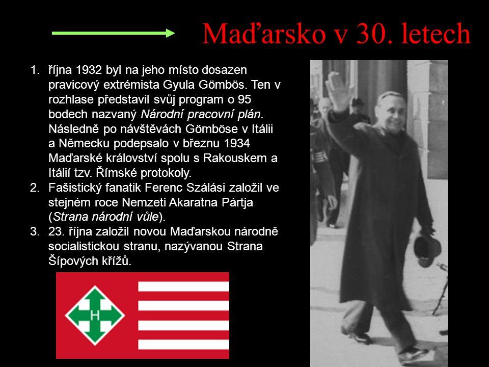 Maďarsko v 30. letech 1.října 1932 byl na jeho místo dosazen pravicový extrémista Gyula Gömbös.
