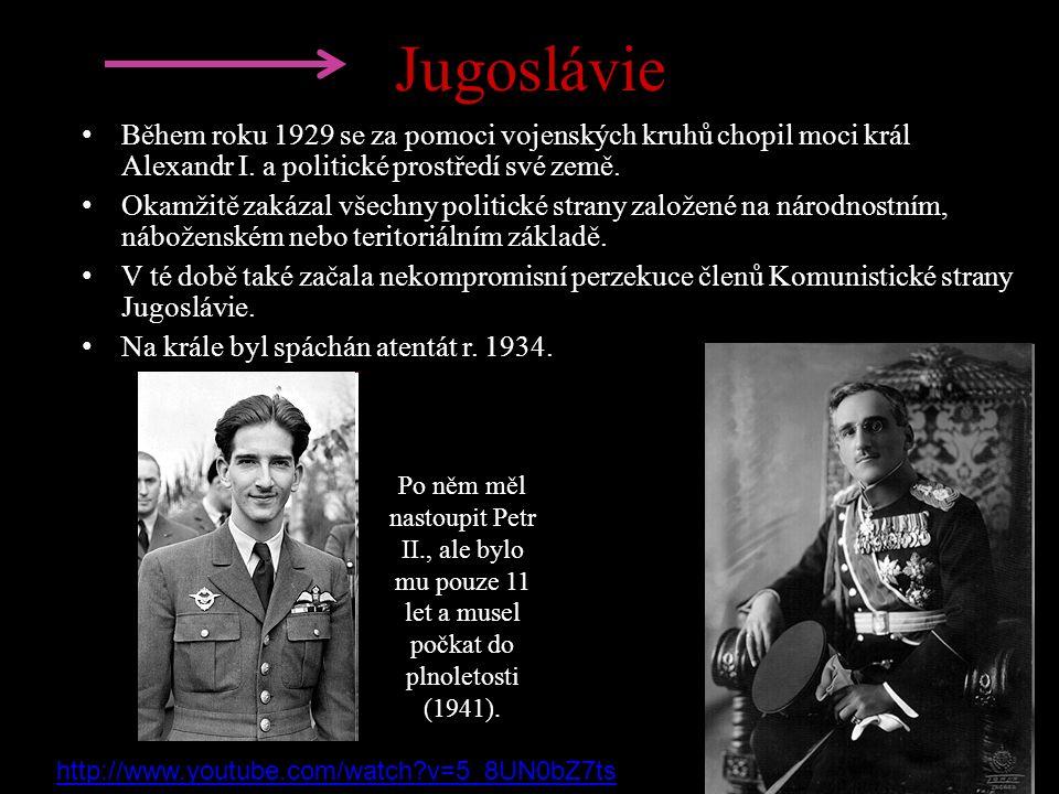 Jugoslávie Během roku 1929 se za pomoci vojenských kruhů chopil moci král Alexandr I.