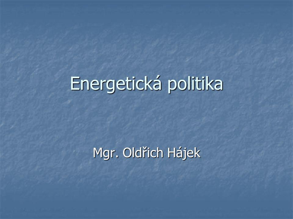 Energetická politika Mgr. Oldřich Hájek