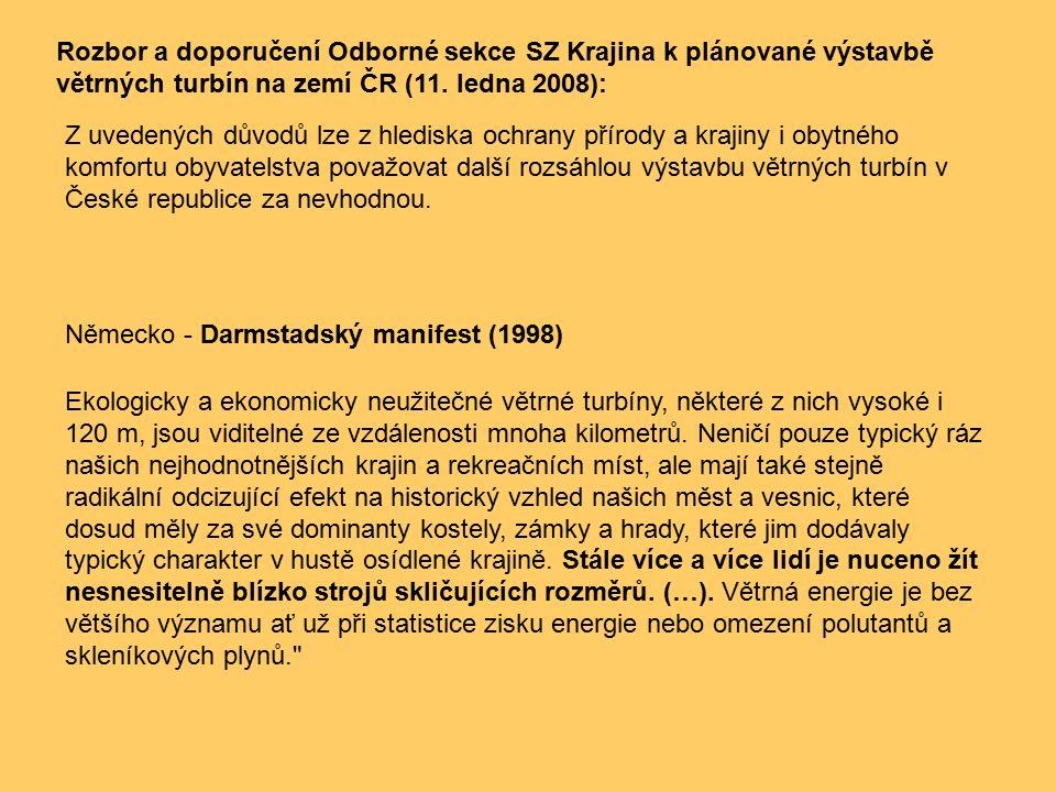Německo - Darmstadský manifest (1998) Ekologicky a ekonomicky neužitečné větrné turbíny, některé z nich vysoké i 120 m, jsou viditelné ze vzdálenosti