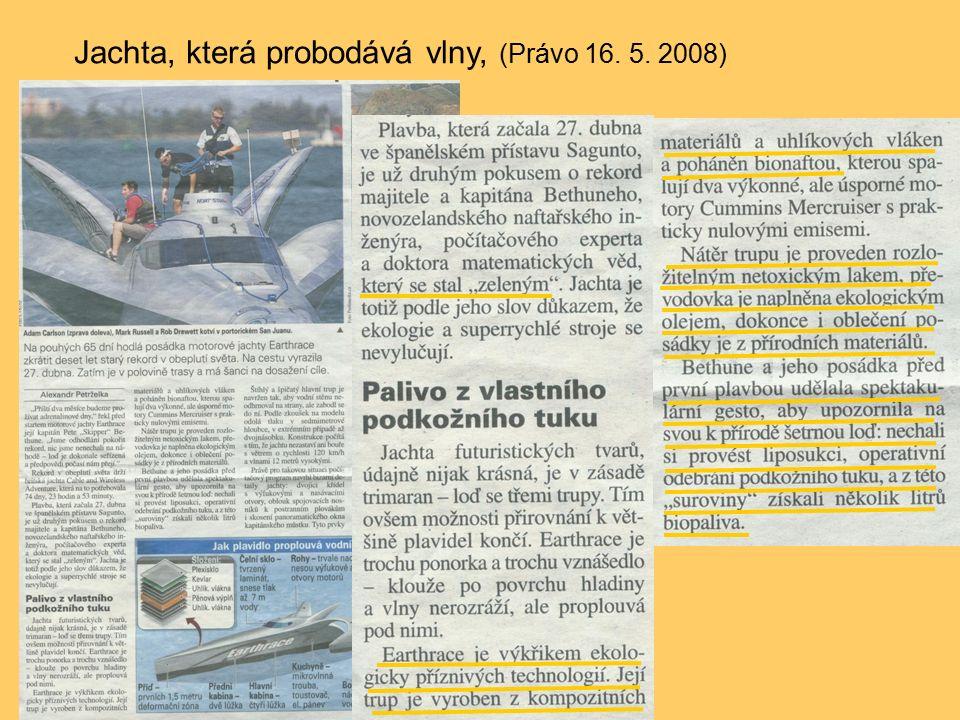 Jachta, která probodává vlny, (Právo 16. 5. 2008)