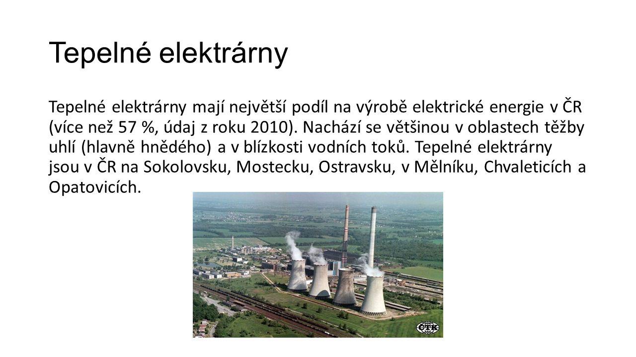 Tepelné elektrárny Tepelné elektrárny mají největší podíl na výrobě elektrické energie v ČR (více než 57 %, údaj z roku 2010). Nachází se většinou v o
